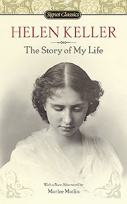 The Story of My Life - Keller, Helen, and Knipfel, Jim (Introduction by), and Matlin, Marlee (Afterword by)