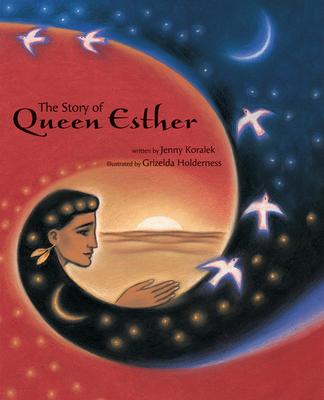 The Story of Queen Esther - Koralek, Jenny