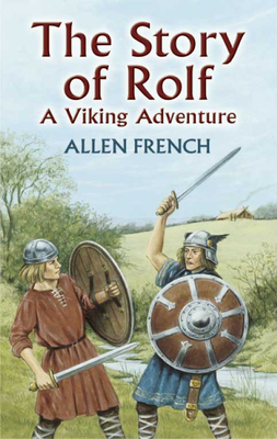 The Story of Rolf: A Viking Adventure - French, Allen