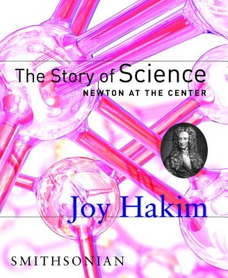 The Story of Science: Newton at the Center - Hakim, Joy