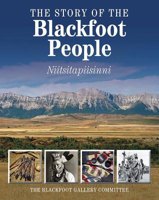 The Story of the Blackfoot People: Nitsitapiisinni - The Glenbow Museum