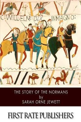 The Story of the Normans - Jewett, Sarah Orne