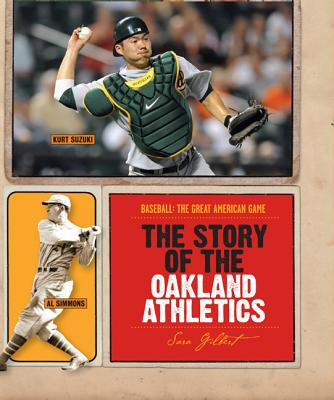 The Story of the Oakland Athletics - Gilbert, Sara, Ms.