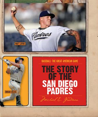 The Story of the San Diego Padres - Goodman, Michael E