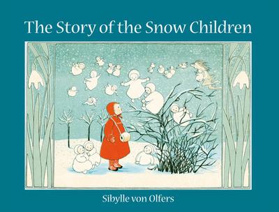 The Story of the Snow Children - Von Olfers, Sibylle