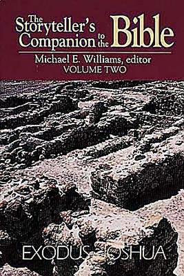 The Storyteller's Companion to the Bible Volume 2 Exodus--Joshua - Williams, Michael E (Editor)