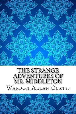 The Strange Adventures of Mr. Middleton - Allan Curtis, Wardon