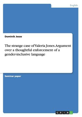 The Strange Case of Valeria Jones. Argument Over a Thoughtful Enforcement of a Gender-Inclusive Language - Jesse, Dominik
