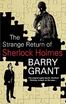 The Strange Return of Sherlock Holmes - Grant, Barry