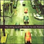 The String Quartet Tribute to Rob Thomas