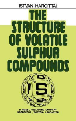 The Structure of Volatile Sulphur Compounds - Hargittai, Istvan