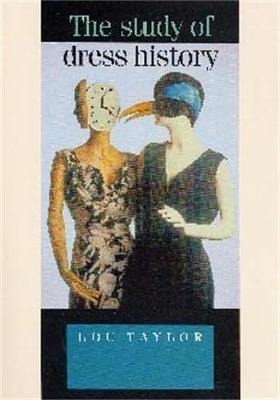 The Study of Dress History - Taylor, Lou