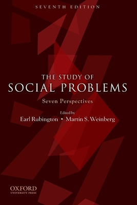 The Study of Social Problems: Seven Perspectives - Rubington, Earl, and Weinberg, Martin