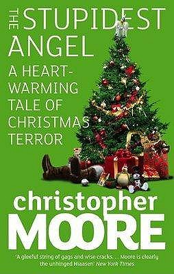 The Stupidest Angel: A Heartwarming Tale of Christmas Terror - Moore, Christopher