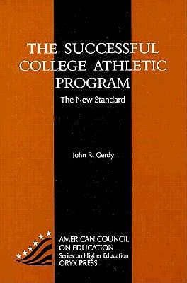 The Successful College Athletic Program: The New Standard - Gerdy, John R
