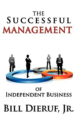 The Successful Management of Independent Business - Dieruf, Bill, Jr.