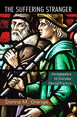 The Suffering Stranger: Hermeneutics for Everyday Clinical Practice - Orange, Donna M, PhD