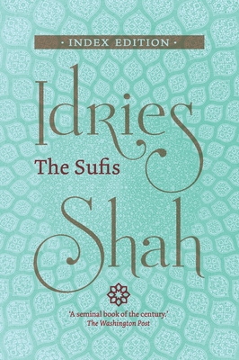 The Sufis: Index Edition - Shah, Idries