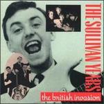 The Sullivan Years: British Invasion