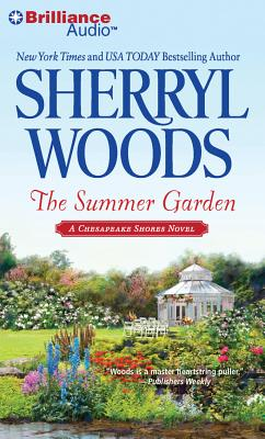 The Summer Garden - Woods, Sherryl, and Traister, Christina (Performed by)
