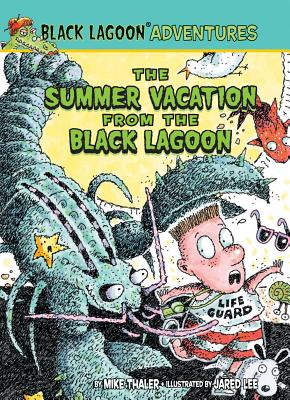 The Summer Vacation from the Black Lagoon - Thaler, Mike