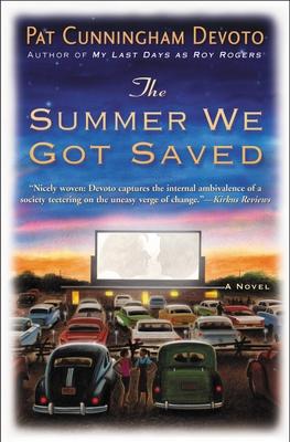 The Summer We Got Saved - Devoto, Pat Cunningham