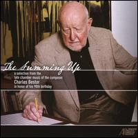 The Summing Up: A Selection from the Late Chamber Music of the Composer Charles Bestor in Honor of His 90th Birthday - Astrid Schween (cello); Dana Varga (soprano); Eduardo Leandro (percussion); Estela Olevsky (piano); Jon Humphrey (tenor);...