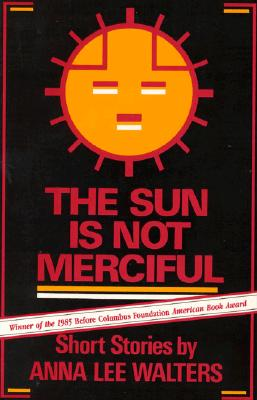 The Sun is Not Merciful: Short Stories - Walters, Anna Lee