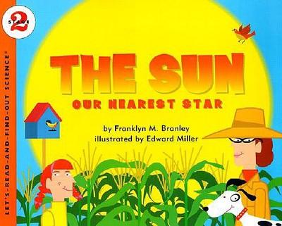 The Sun: Our Nearest Star - Branley, Franklyn M