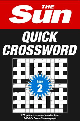 The Sun Quick Crossword Book 2: 175 Quick Crossword Puzzles from Britain's Favourite Newspaper - The Sun