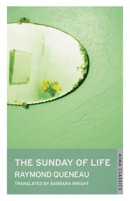 The Sunday of Life - Queneau, Raymond, and Wright, Barbara (Translated by)
