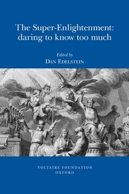 The Super-enlightenment: Daring to Know Too Much - Edelstein, Dan (Editor)