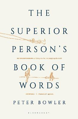The Superior Person's Book of Words - Bowler, Peter