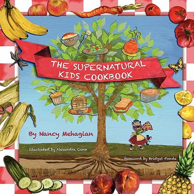 The Supernatural Kids Cookbook - Mehagian, Nancy