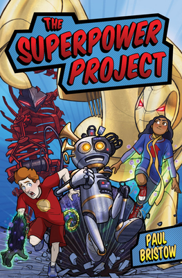 The Superpower Project - Bristow, Paul