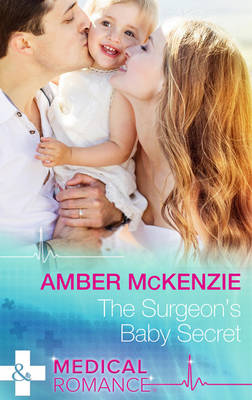 The Surgeon's Baby Secret - McKenzie, Amber