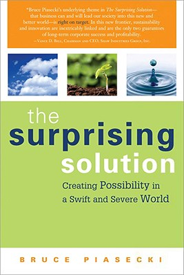 The Surprising Solution: Creating Possibility in a Swift and Severe World - Piasecki, Bruce