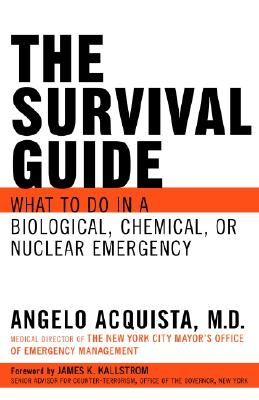 The Survival Guide: What to Do in a Biological, Chemical, or Nuclear Emergency - Acquista, Angelo, Dr.