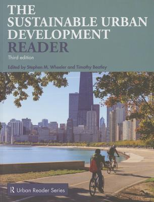 The Sustainable Urban Development Reader - Wheeler, Stephen M. (Editor), and Beatley, Timothy (Editor)