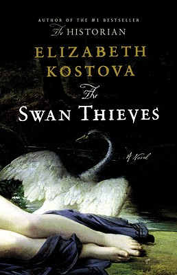 The Swan Thieves - Kostova, Elizabeth