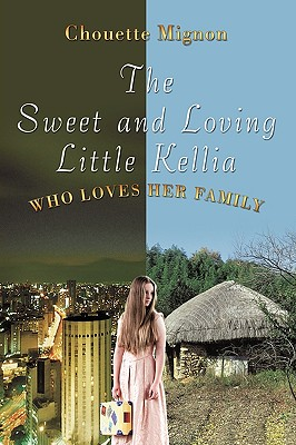 The Sweet and Loving Little Kellia: Who Loves Her Family - Mignon, Chouette