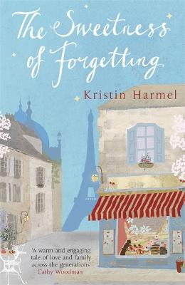 The Sweetness of Forgetting - Harmel, Kristin