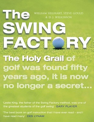 The Swing Factory - Gould, Steve, and Wilkinson, David, and Sieghart, William