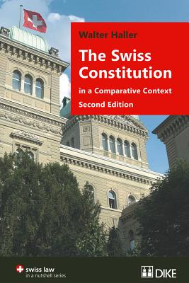 The Swiss Constitution in a Comparative Context: Second Edition - Haller, Walter