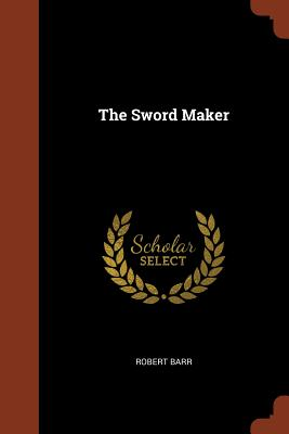 The Sword Maker - Barr, Robert