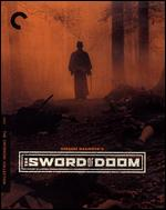 The Sword of Doom [Criterion Collection] [Blu-ray] - Kihachi Okamoto