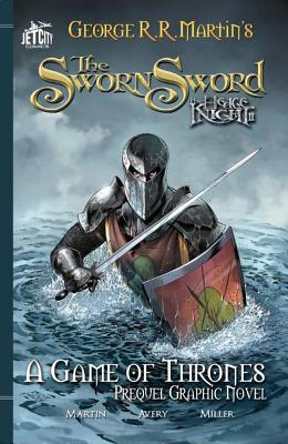 The Sworn Sword: The Graphic Novel - Martin, George R. R., and Avery, Ben, and Miller, Mike S. (Artist)