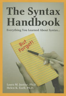 The Syntax Handbook: Everything You Learned about Syntax... But Forgot! - Justice, Laura M