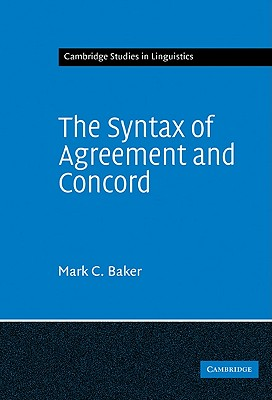 The Syntax of Agreement and Concord - Baker, Mark C