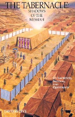The Tabernacle: Shadows of the Messiah - Levy, David M